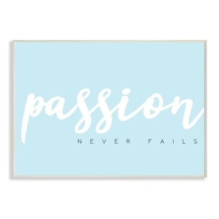 The Stupell Home Decor Passion Never Fails White on Light Blue Typography Wall Plaque Art, 10 x 15, Proudly Made in USA