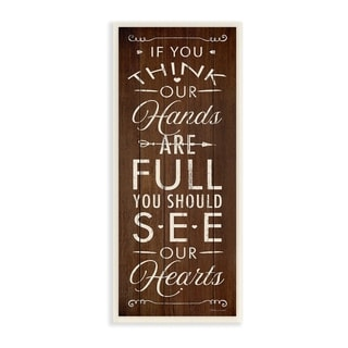 The Stupell Home Decor Hands Full Hearts Full Brown Planked Look Typography Wall Plaque Art, 7 x 17, Proudly Made in USA