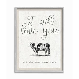 The Stupell Home Decor Love You Till The Cows Come Home Gray Framed Art, 11 x 14, Proudly Made in USA