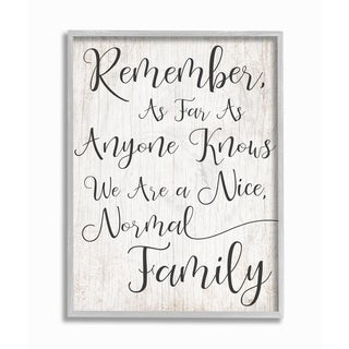 The Stupell Home Decor Black and White  We are a Nice Normal Family Typography Gray Framed Art, 11 x 14, Proudly Made in USA