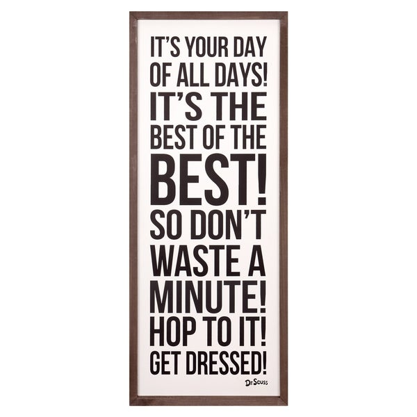 13x31 Dr. Seuss It's Your Day Of All Days Framed Wood Wall Décor - Black/White