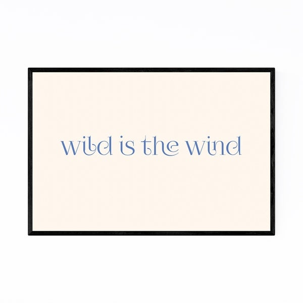 Noir Gallery Wild is the Wind Typography Framed Art Print
