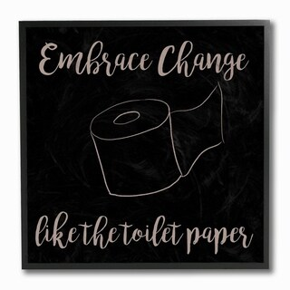The Stupell Home Decor Black and Tan Script Embrace Change Toilet Paper Funny Typography, 12 x 12, Proudly Made in USA