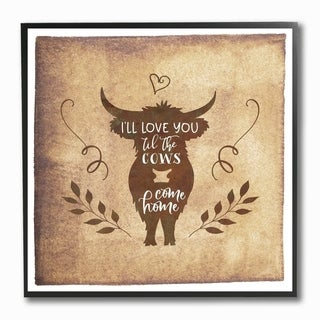 The Stupell Home Decor I'll Love You Until The Cows Come Home Horned Cow Silhouette, 12 x 12, Proudly Made in USA