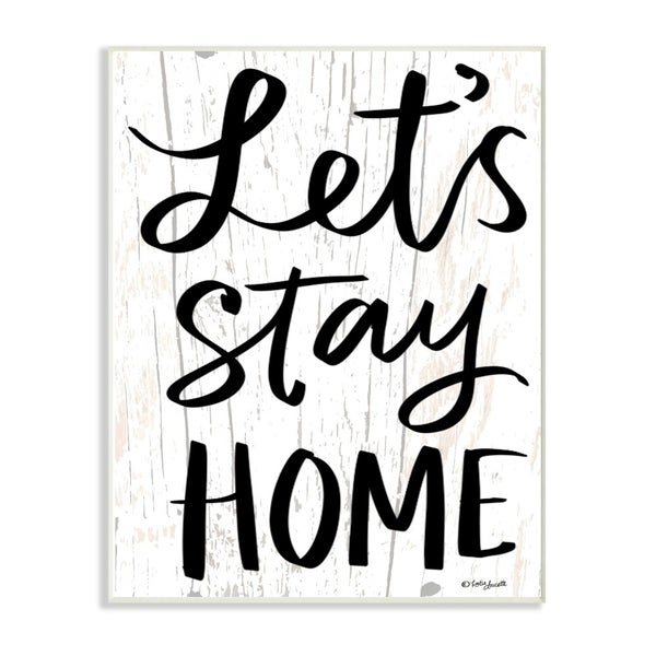 The Stupell Home Decor Black and White Script Lets Stay Home Wood Look Sign, 10 x 15, Proudly Made in USA - 10 x 15
