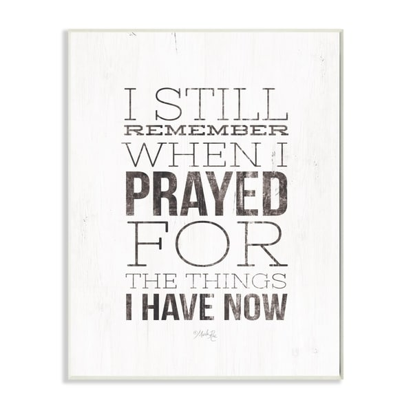 The Stupell Home Decor I Still Remember When I Prayed Black and White Wood Look Sign, 12 x 18, Proudly Made in USA - 12 x 18
