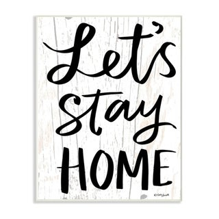 The Stupell Home Decor Black and White  Script Lets Stay Home Wood Look Sign, 12 x 18, Proudly Made in USA - 12 x 18