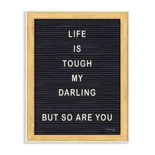The Stupell Home Decor Life Is Tough Darling Black and White Framed Letter Board Look, 12 x 18, Proudly Made in USA - 12 x 18