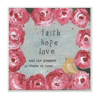 The Stupell Home Decor Faith Hope The Greatest is Love Pink Rose Floral Painting, 10 x 15, Proudly Made in USA - 12 x 12