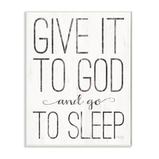 The Stupell Home Decor Give It To God and Go To Sleep Black and White Wood Look Sign, 12 x 18, Proudly Made in USA - 12 x 18