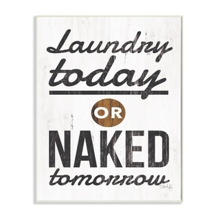 The Stupell Home Decor Laundry Today Naked Tomorrow Rustic Black and White Wood Look Sign, 10 x 15, Proudly Made in USA