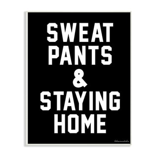 The Stupell Home Decor Black and White Block Typography Sweat Pants And Staying Home, 10 x 15, Proudly Made in USA - 10 x 15