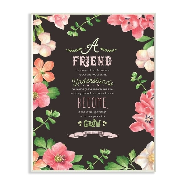 The Stupell Home Decor A Friend Is Black White and Pink Floral Shakespeare Quote Typography, 10 x 15, Proudly Made in USA
