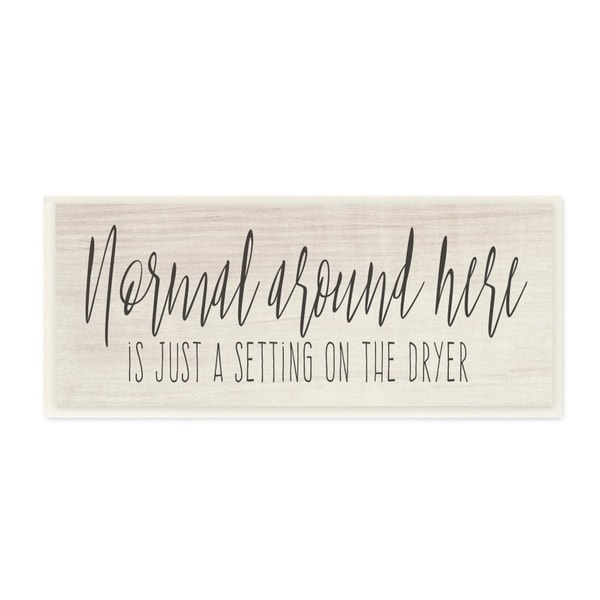 The Stupell Home Decor Normal Around Here Rustic Black Script Typography Sign, 7 x 17, Proudly Made in USA - 7 x 17