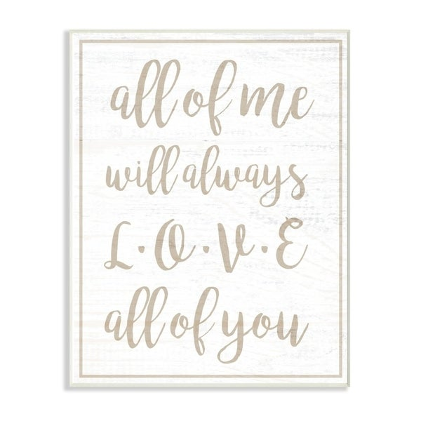 The Stupell Home Decor I Will Always Love All Of You White Wood Look Typography, 12 x 18, Proudly Made in USA - 12 x 18