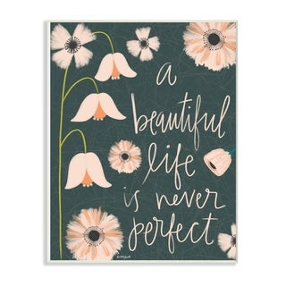 The Stupell Home Decor A Beautiful Life is Never Perfect Pink Floral Typography, 10 x 15, Proudly Made in USA - 10 x 15