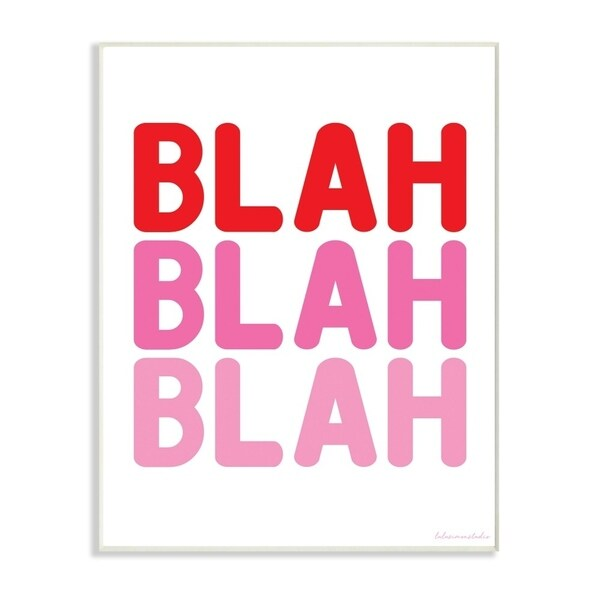 The Stupell Home Decor Blah Blah Blah Punchy Ombre Pink Block Letter Typography, 12 x 18, Proudly Made in USA - 12 x 18
