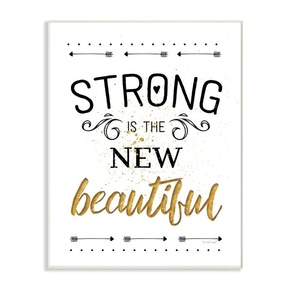 The Stupell Home Decor Strong Is The New Beautiful Black White and Gold Typography, 12 x 18, Proudly Made in USA - 12 x 18