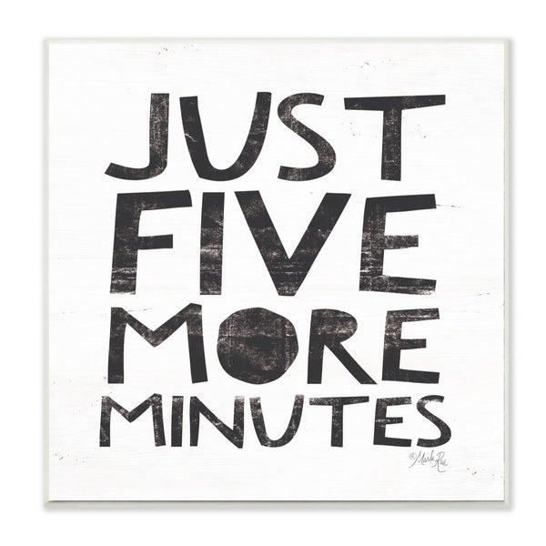 The Stupell Home Decor Just Five More Minutes Black and White Distressed Collage Look Typography, 12 x 12, Proudly Made in USA