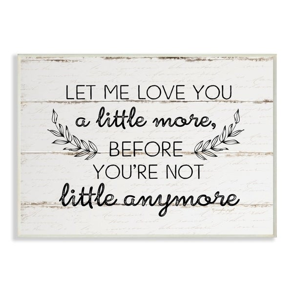 The Kids Room By Stupell Let Me Love You A Little More Rustic Planked Wood Look with Laurel Leaves, 10 x 15, Proudly Made in USA