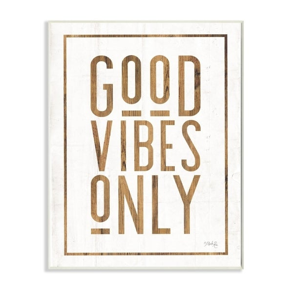 The Stupell Home Decor Good Vibes Only Rustic White and Exposed Wood Look Sign, 10 x 15, Proudly Made in USA - 10 x 15