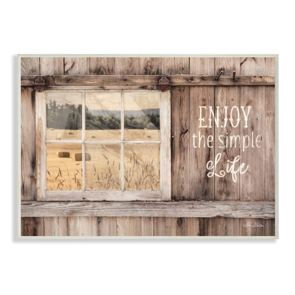 The Stupell Home Decor Enjoy the Simple Life Rustic Barn Window Distressed Photograph, 10 x 15, Proudly Made in USA - 10 x 15