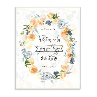 The Stupell Home Decor Whatever Makes Your Soul Happy Floral Wreath, 10 x 15, Proudly Made in USA - 10 x 15