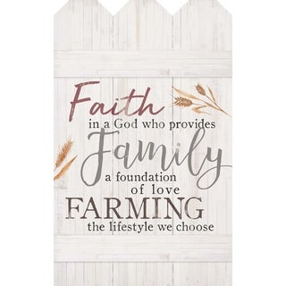 Faith In a God Who Provides. Family A Foundation Of Love. Farming The Lifestyle We Chose Embellished Décor