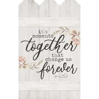 It's The Moments Together That Change Us Forever Embellished Décor
