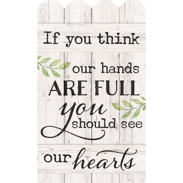 If You Think Our Hands Are Full You Should See Our Hearts Embellished Décor