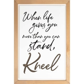 When Life Gives You More Than You Can Stand, Kneel Framed & Carved Art