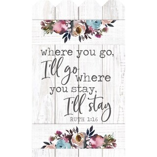 Where You Go I'll Go Where You Stay I'll Stay Ruth 1:16 Embellished Décor