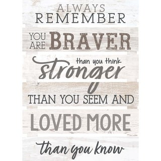 Always Remember You Are Braver Than You Think Stronger Than You Seem And Love More Than You  Know Embellished Décor