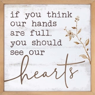 If You Think Our Hands Our Full You Should See Our Hearts Framed & Carved Art