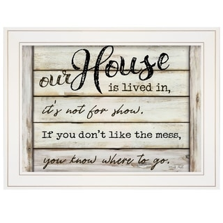 """Our House is Lived In"" by Cindy Jacobs, Ready to Hang Framed Print, White Frame"