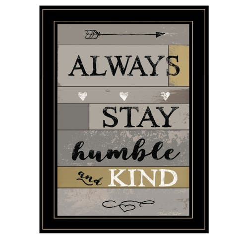 """""""Always Stay Humble and Kind"""" by Karen Tribett, Ready to Hang Framed Print, Black Frame"""