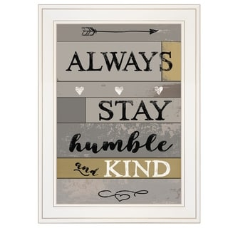 """""""Always Stay Humble and Kind"""" by Karen Tribett, Ready to Hang Framed Print, White Frame"""