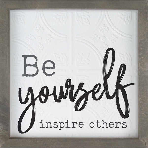 Be Yourself Inspire Others Framed Art - N/A