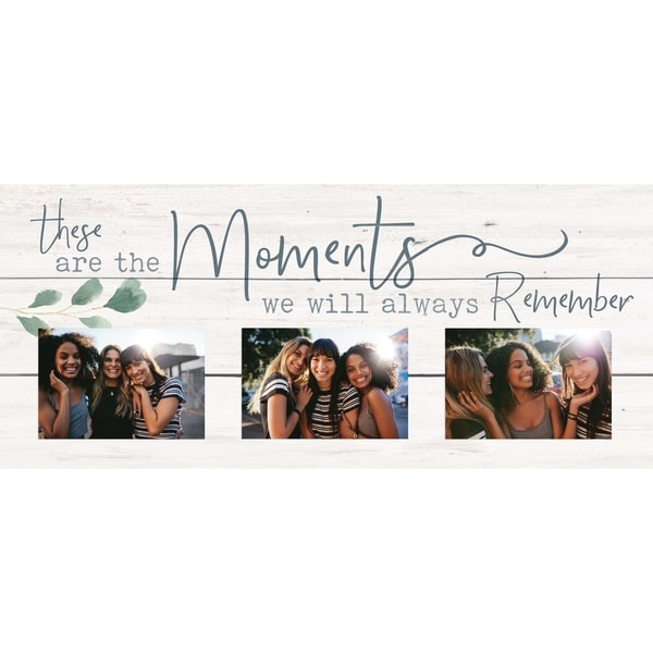 These Are The Moments We Will Always Remember Photo Frame