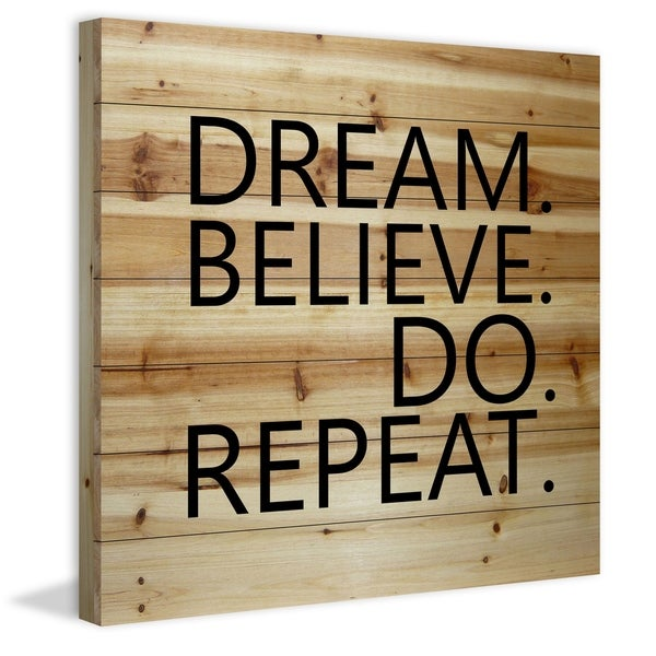 Marmont Hill - Handmade Dream Believe Do Repeat V Painting Print on Natural Pine Wood