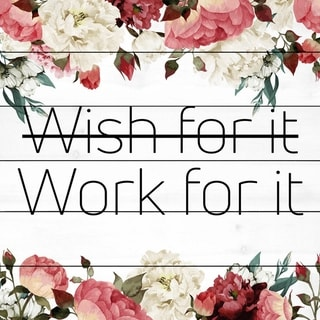Marmont Hill - Handmade Wish for It, Work for It Painting Print on White Wood