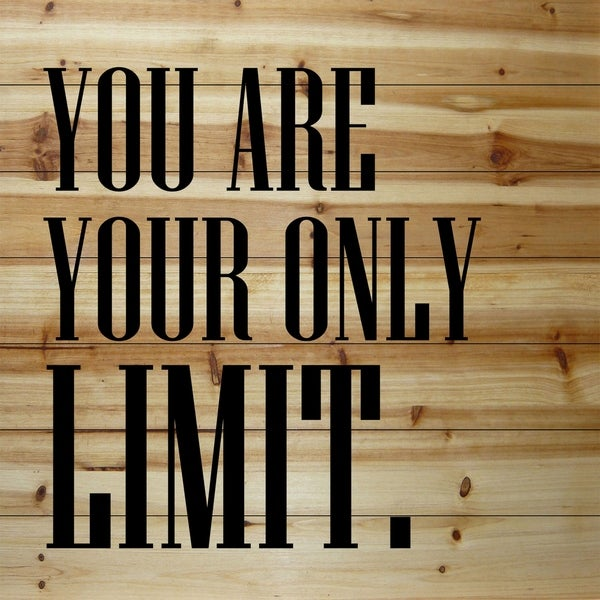 Marmont Hill - Handmade You Are Your Only Limit Painting Print on Natural Pine Wood
