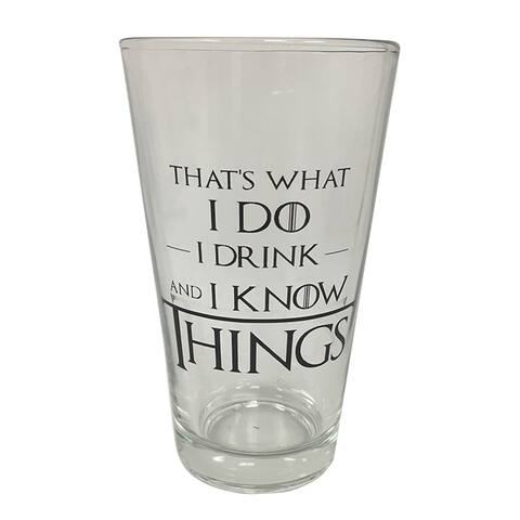 That's What I Do I Drink and I Know Things Pint Glass