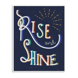 The Stupell Home Decor Navy Blue Rise And Shine Colorful Handwritten Script Wall Plaque Art, 10x15, Proudly Made in USA
