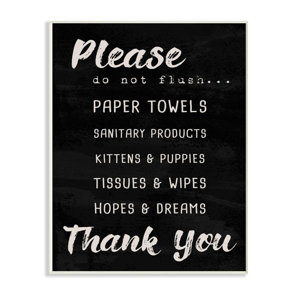 The Stupell Home Decor Black and White Please Do Not Flush Hopes and Dreams Brush Wall Plaque Art, 10x15, Proudly Made in USA