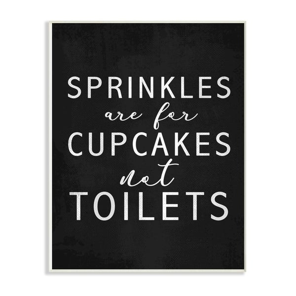 The Stupell Home Decor Black and White Sprinkles Are For Cupcakes Not Toilets Wall Plaque Art, 10x15, Proudly Made in USA