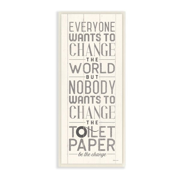 The Stupell Home Decor Everyone Wants To Change The World White Planked Look Wall Plaque Art, 7x17, Proudly Made in USA - 7 x 17