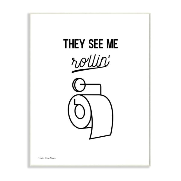 The Stupell Home Decor They See Me Rollin Black and White Script with Toilet Roll Wall Plaque Art, 10x15, Proudly Made in USA