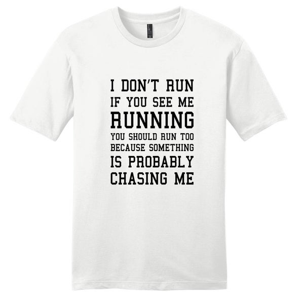 I Dont Run T-Shirt - Unisex Funny Quote Shirt