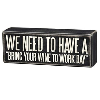 """Wood Box Sign Bring Your Wine to Work Day 7"""" x 2.5"""" x 1.5"""""""